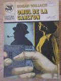 Omul De La Carlton - Edgar Wallace ,392793