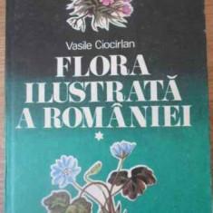 Flora Ilustrata A Romaniei Vol.1 - Vasile Ciocirlan, 392721 - Carti Agronomie