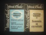 MIRCEA ELIADE - PROFETISM ROMANESC  2 volume, Alta editura