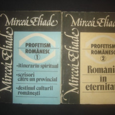 MIRCEA ELIADE - PROFETISM ROMANESC 2 volume - Filosofie