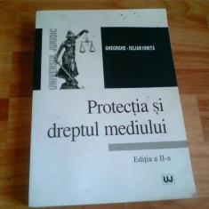 PROTEECTIA SI DREPTUL MEDIULUI -GHEORGHE -IULIAN IONITA - Carte Dreptul mediului