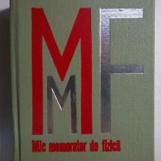 I. I. Popescu, s.a. - Mic memorator de fizica - Carte Fizica