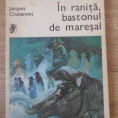 In Ranita, Bastonul De Maresal - Jacques Chabannes, 392632 - Roman