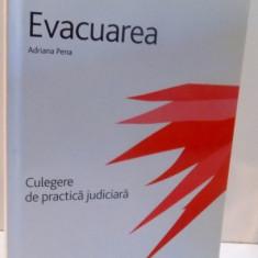 EVACUAREA, CULEGERE DE PRACTICA JUDICIARA de ADRIANA PENA, 2008