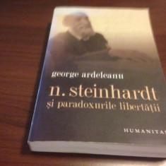 N. STEINHARDT ȘI PARADOXURILE LIBERTĂȚII- GEORGE ARDELEANU - Filosofie
