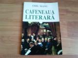 CAFENEAUA LITERARA -EMIL MANU