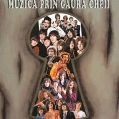COSTIN GRIGORAS Muzica Prin Gaura Cheii (carte) - Muzica Pop
