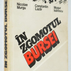 In zgomotul Bursei - N. Murgu, Constantin Lazar, Mugur Isarescu - Enciclopedie