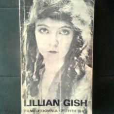 Lillian Gish - Filmele, domnul Griffith si eu (Editura Meridiane, 1973)