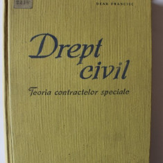 DREPT CIVIL TEORIA CONTRACTELOR SPECIALE-DEAK FRANCISC EDITURA DIDACTICA 1963 - Carte Drept civil