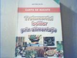 Victor Duta - TRATAMENTUL BOLILOR PRIN ALIMENTATIE { Carte de bucate } / 2006, Alta editura