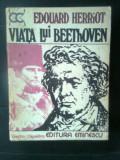 Edouard Herriot - Viata lui Beethoven (Editura Eminescu, 1979)