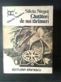 Silviu Negut - Cautatori de noi tarimuri (Editura Eminescu, 1987)
