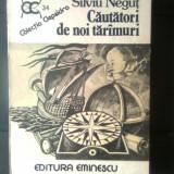 Silviu Negut - Cautatori de noi tarimuri (Editura Eminescu, 1987) - Carte de calatorie