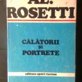 Al. Rosetti - Calatorii si portrete (Editura Sport-Turism, 1983) - Carte de calatorie