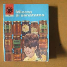 Mierea si sanatatea Bucuresti 1977 N. Mihailescu - Carte Dietoterapie