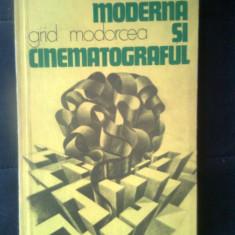 Grid Modorcea - Lumea moderna si cinematograful (Editura Meridiane, 1984)