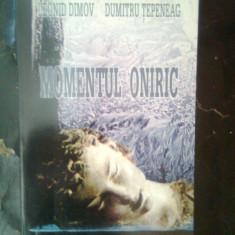Leonid Dimov; Dumitru Tepeneag - Momentul oniric (Cartea romaneasca, 1997)