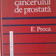 E. PROCA: DIAGNOSTICUL CANCERULUI DE PROSTATA - Carte Oncologie