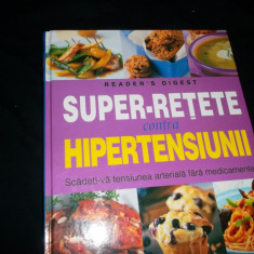 Super-retete Contra Hipertensiunii Reader`s Digest - Carte Recuperare medicala