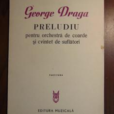 Preludiu pentru orchestra de coarde si cvintet de suflatori -George Draga (1981) - Partitura