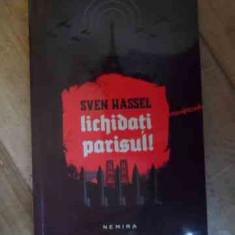Lichidati Parisul - Sven Hassel, 537069 - Carte de aventura