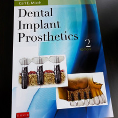 Dental Implant Prosthetics - Editia 2 - Carl E. Misch Engleza