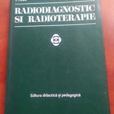 Radiodiagnostic si Radioterapie - I. Pana, V. Grancea - Carte Radiologie, Didactica si Pedagogica