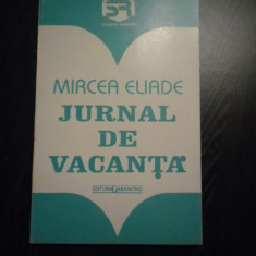 JURNAL DE VACANTA - Mircea Eliade - Editura Garamond, 2003, 166 p. - Carte de calatorie