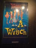 DICTIONAR de la A la WITCH - Editura Egmont, 2005, 126 p., Alta editura