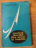 Istoria Zborului Fara Motor In Romania - Gheorghe M. Cucu ,537235