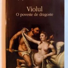 VIOLUL, O POVESTE DE DRAGOSTE de JOYCE CAROL OATES, 2011 - Roman dragoste