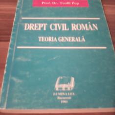 DREPT CIVIL ROMAN TEORIA GENERALA-TEOFIL POP 1993 - Carte Drept civil