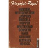Filozoful - Rege ? Husserl, Wittgenstein, Jaspers, Russell, Popper, Whitehead