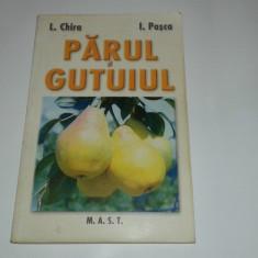 L.CHIRA \ I.PASCA - PARUL SI GUTUIUL - Carte gradinarit
