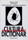 Cultura. Termeni si personalitati. Dictionar  -  Rodica Topor