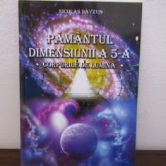 PAMANTUL DIMENSIUNII A 5-A.CORPURILE DE LUMINA - Carte paranormal