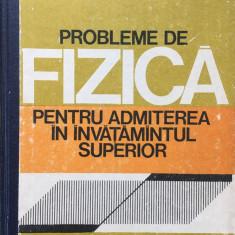 PROBLEME DE FIZICA PENTRU ADMITEREA IN INVATAMANTUL SUPERIOR - Cretu, Anghelescu - Culegere Fizica