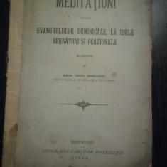 MEDITATIUNI asupra EVANGHELIILOR DUMINICALE - Teofil Mihailescu - 1909, 279 p. - Carti bisericesti