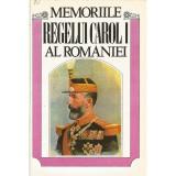 Memoriile Regelui Carol I. De un martor Ocular (vol. 1, 2, 3) - Istorie