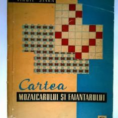 A. Cordasevschi, V. Siara – Cartea mozaicarului si faiantarului