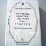 PROVERBE, CUGETARI, DEFINITII DESPRE EDUCATIE { colectia ' Cogito ' }