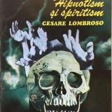 NEMURIREA SUFLETULUI HIPNOTISM SI SPIRITISM - Finot, Lombroso - Carte Psihologie