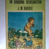 J. M. Barrie – Peter Pan in Gradina Kensington - Carte de povesti