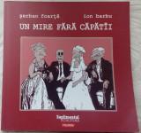SERBAN FOARTA / ION BARBU - UN MIRE FARA CAPATAI (RIMOROMAN) [POLIROM, 2007]