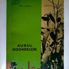 Emil Gonciu - Aurul ogoarelor - Carti Agronomie