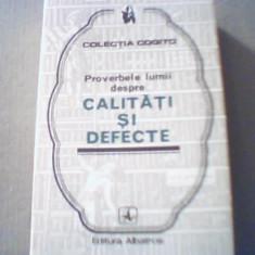 PROVERBELE LUMII DESPRE CALITATI SI DEFECTE { colectia ' Cogito ' } - Carte Proverbe si maxime Altele