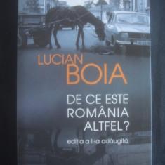 LUCIAN BOIA - DE CE ESTE ROMANIA ALTFEL? - Carte Istorie