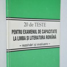 20 de teste pentru examenul de capacitate la limba si literatura romana 2000 - Teste admitere liceu