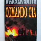 Razboiul din Vietnam, amintirile unui veteran: Comando CIA, Warner Smith - Istorie